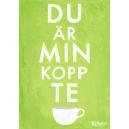 Du är min kopp te (sommargrön)
