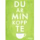 Du är min kopp te